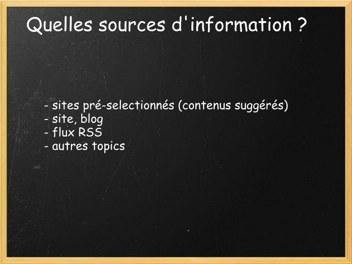 Quelles sources d'information ?