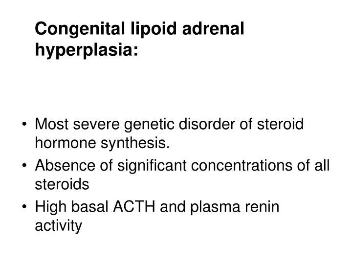 Congenital lipoid adrenal hyperplasia: