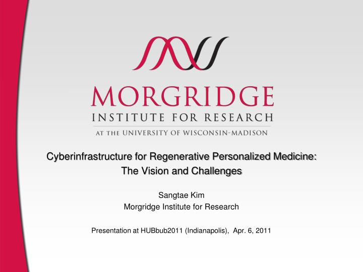 Cyberinfrastructure for Regenerative Personalized Medicine: