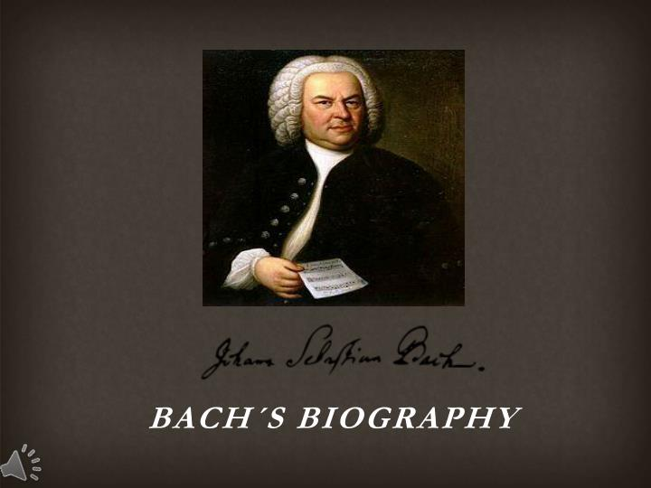 Bach s biography