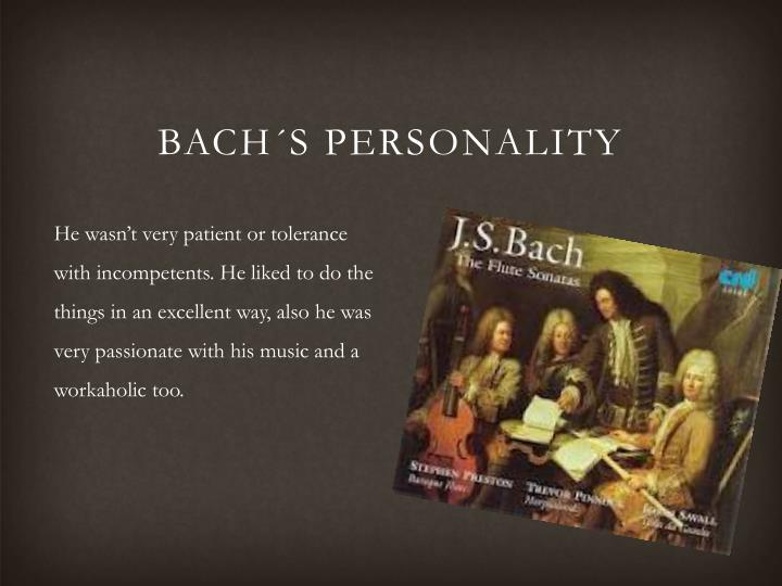 BACH´S PERSONALITY