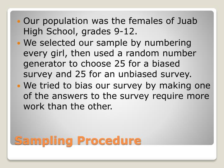 Our population was the females of Juab High School, grades 9-12.