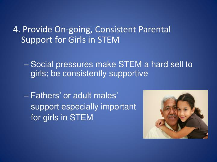 4. Provide On-going, Consistent Parental Support for Girls in STEM