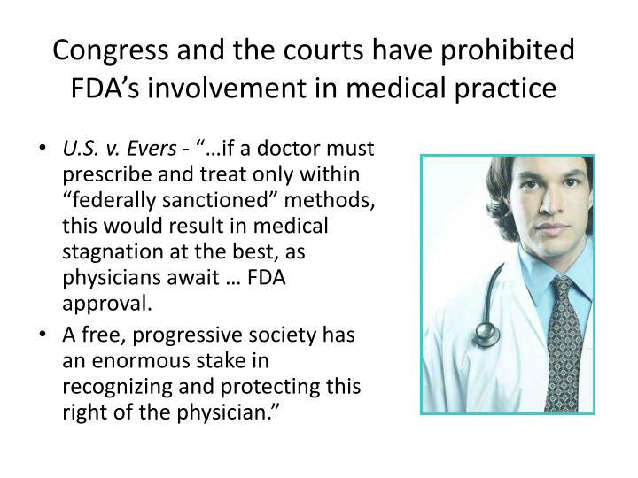 Congress and the courts have prohibited FDA's involvement in medical practice