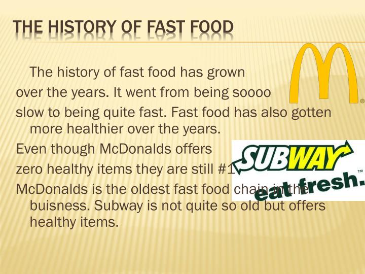 The history of fast food has grown