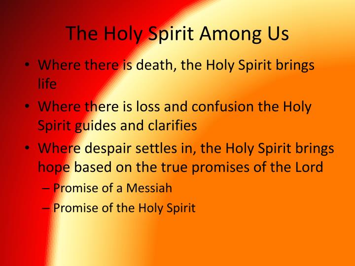 The holy spirit among us