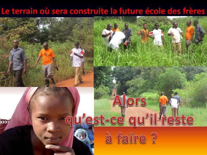 Le terrain où sera construite la future école des frères