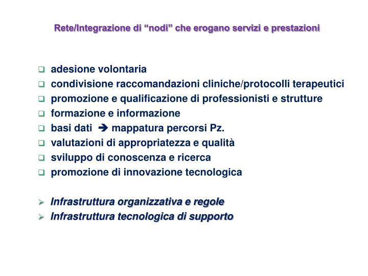 """Rete/Integrazione di """"nodi"""" che erogano servizi e prestazioni"""