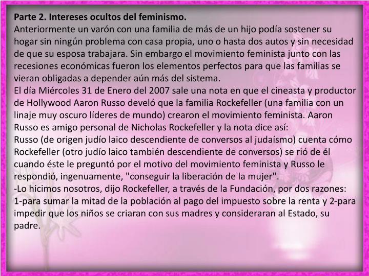 Parte 2. Intereses ocultos del feminismo.