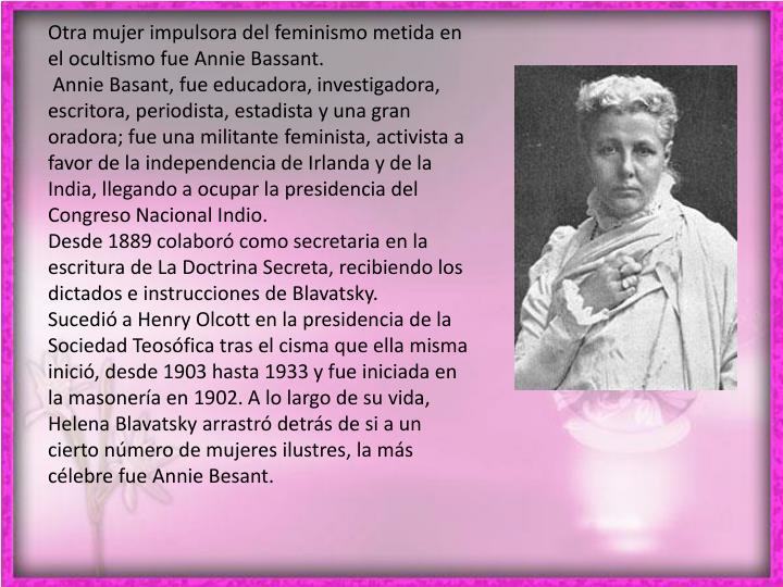Otra mujer impulsora del feminismo metida en el ocultismo fue