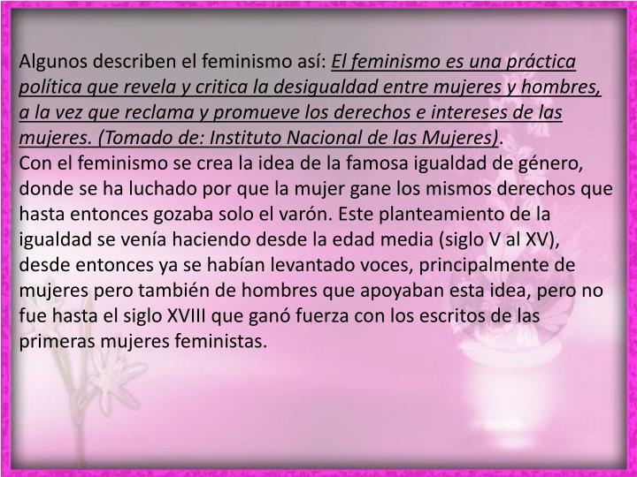 Algunos describen el feminismo así:
