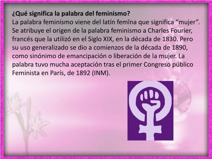 ¿Qué significa la palabra del feminismo?