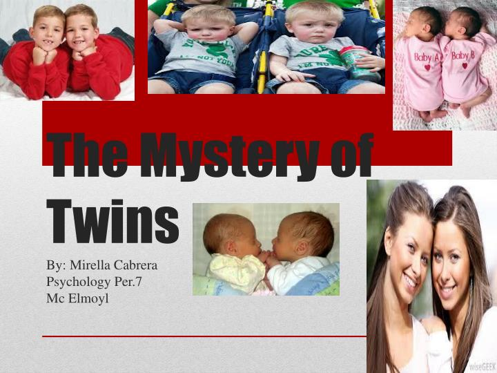 The Mystery of Twins