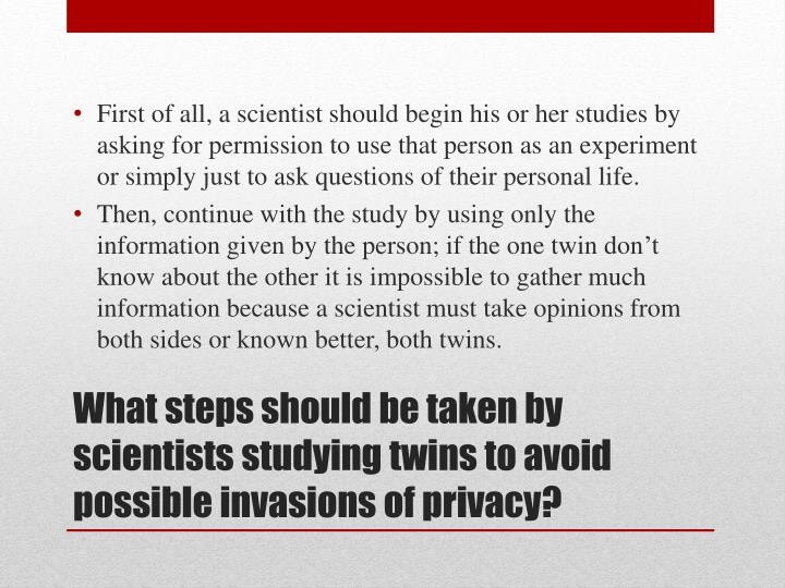 What steps should be taken by scientists studying twins to avoid possible invasions of privacy
