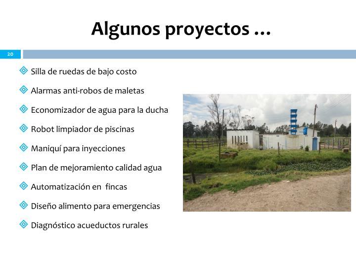 Algunos proyectos …