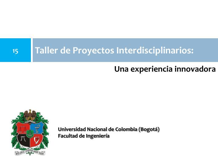 Taller de Proyectos Interdisciplinarios: