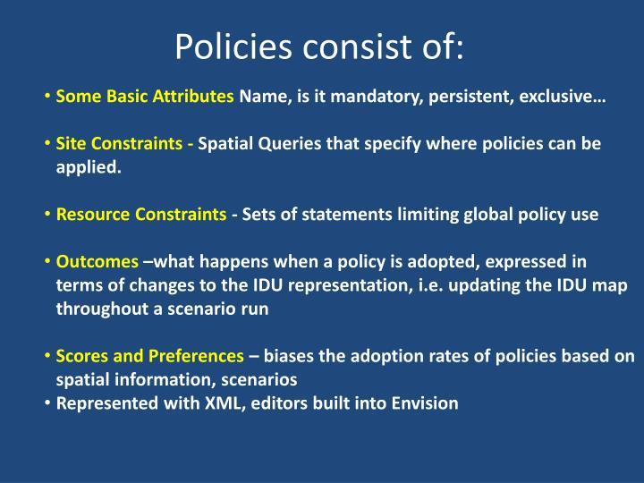 Policies consist of: