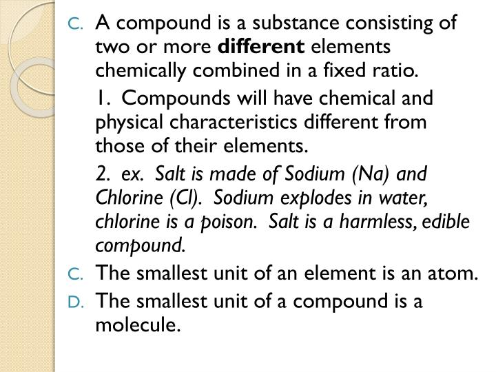 A compound is a substance consisting of two or more