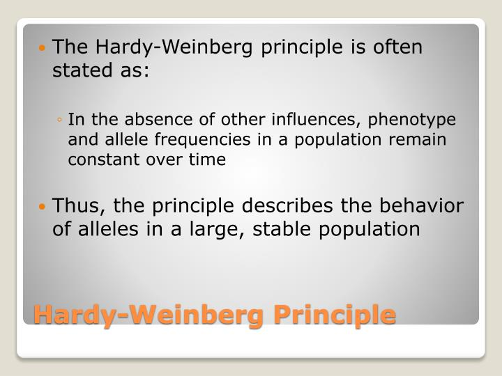 The Hardy-Weinberg principle is often stated as: