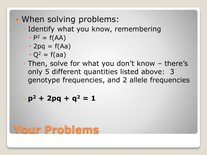 When solving problems: