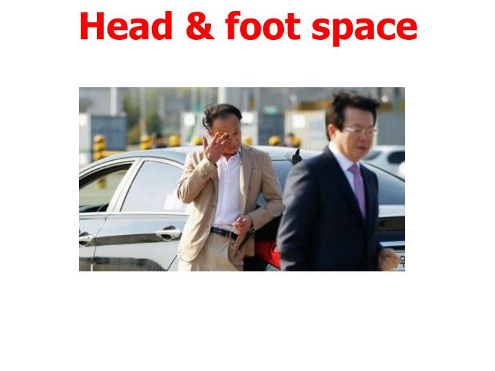 Head & foot space