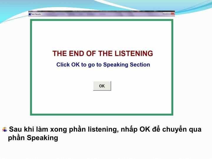 Sau khi làm xong phần listening, nhấp OK để chuyển qua