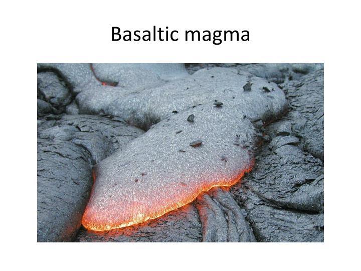 Basaltic magma