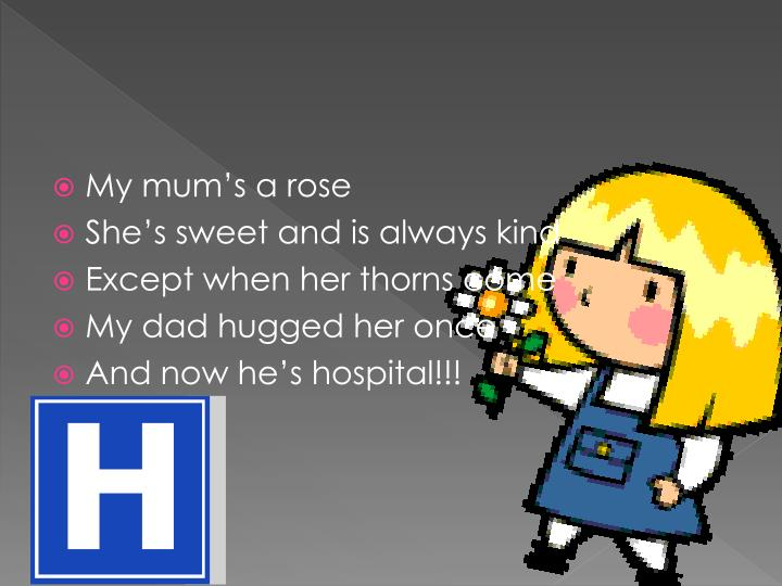 My mum's a rose
