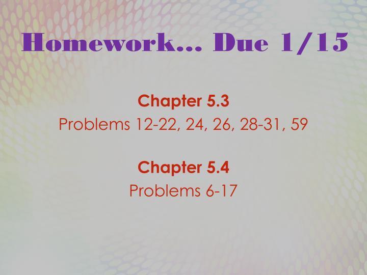 Homework… Due 1/15