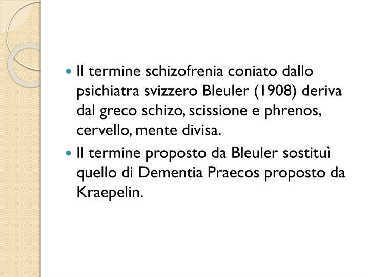 Il termine schizofrenia coniato dallo psichiatra svizzero