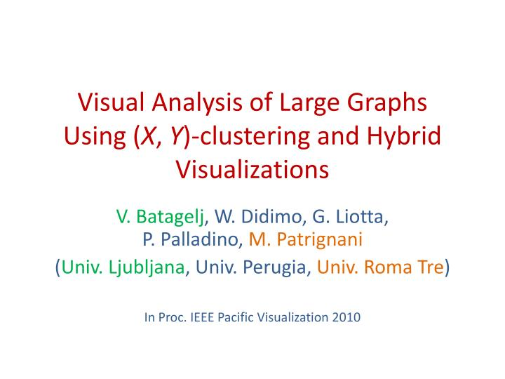 Visual analysis of large graphs using x y clustering and hybrid visualizations