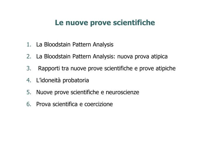 Le nuove prove scientifiche