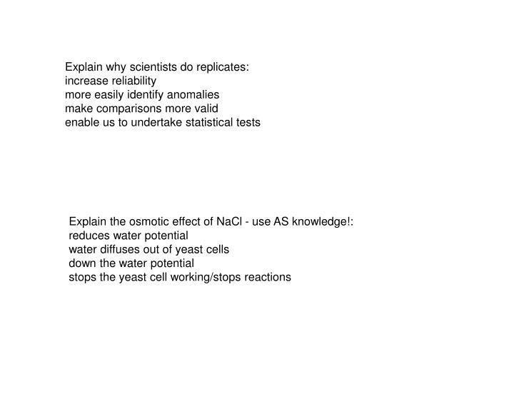 Explain why scientists do replicates: