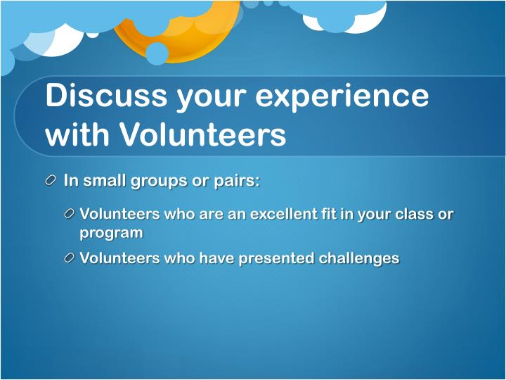 Discuss your experience with volunteers