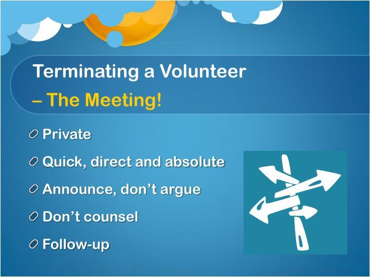 Terminating a Volunteer