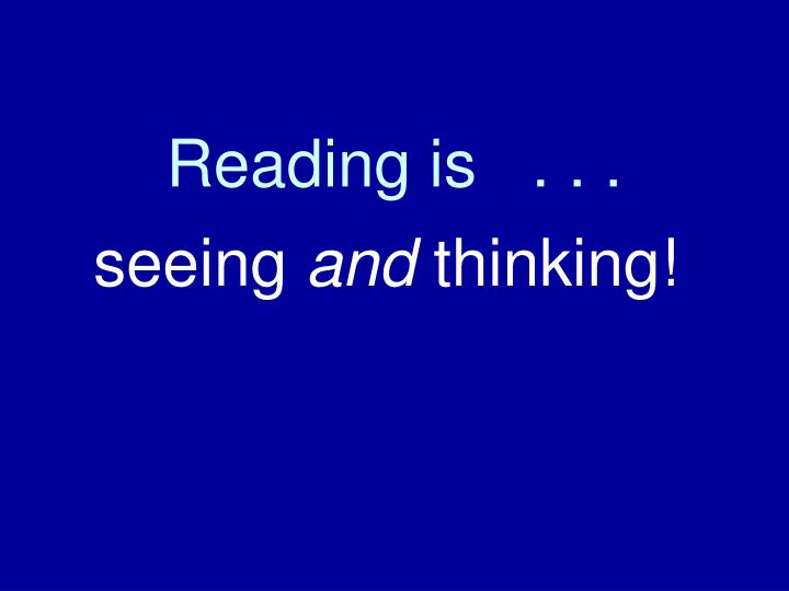 Reading is   . . .