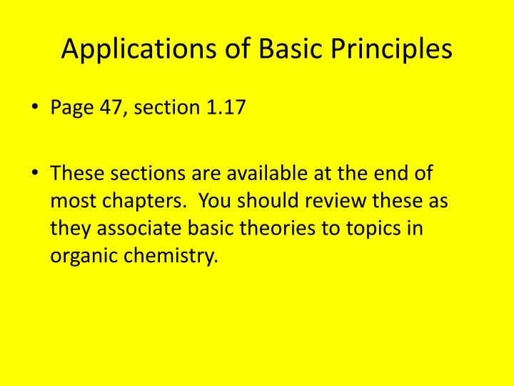 Applications of Basic Principles
