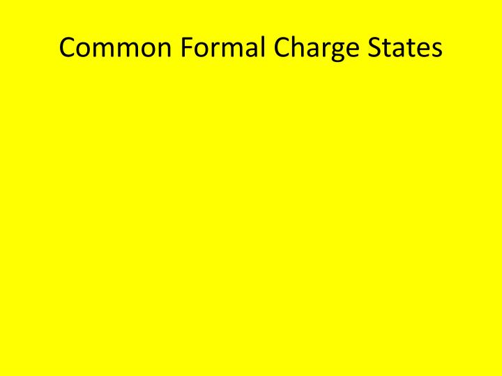 Common Formal Charge States