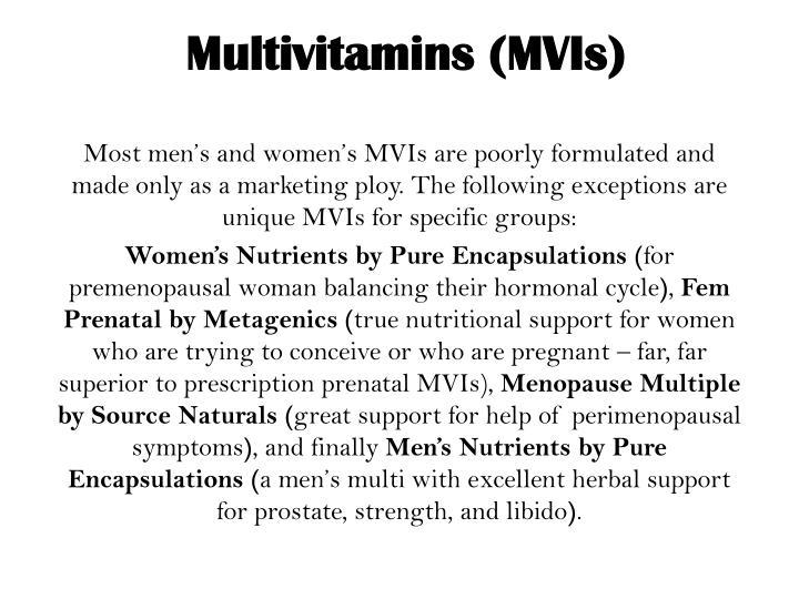 Multivitamins (MVIs)