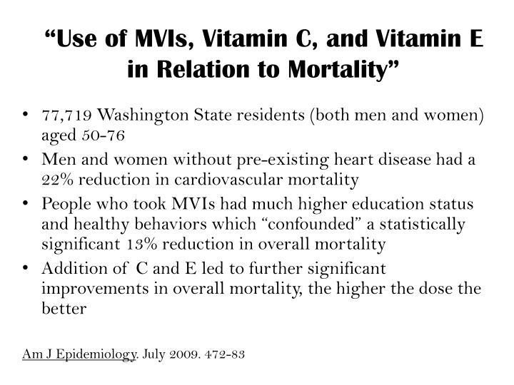 """Use of MVIs, Vitamin C, and Vitamin E in Relation to Mortality"""