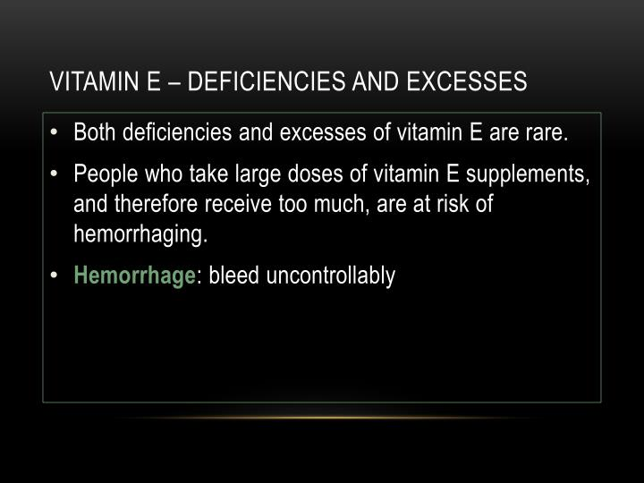 Vitamin e – deficiencies and excesses