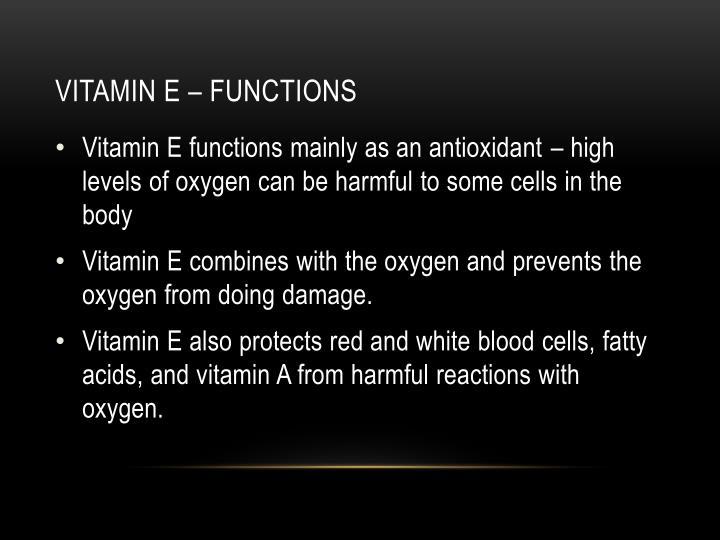 Vitamin e – functions