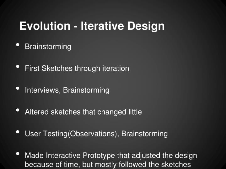 Evolution - Iterative Design