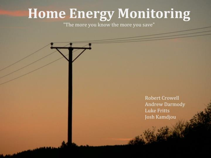 Home energy monitoring the more you know the more you save