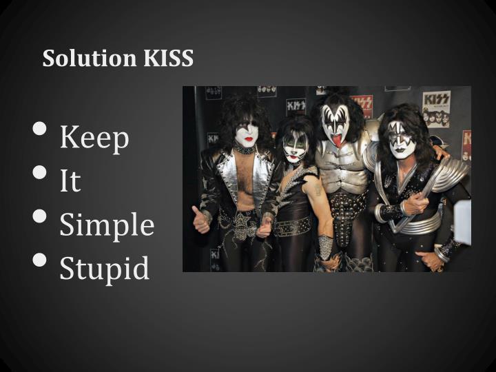 Solution KISS