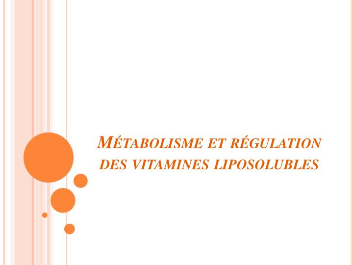 Métabolisme et régulation des vitamines liposolubles