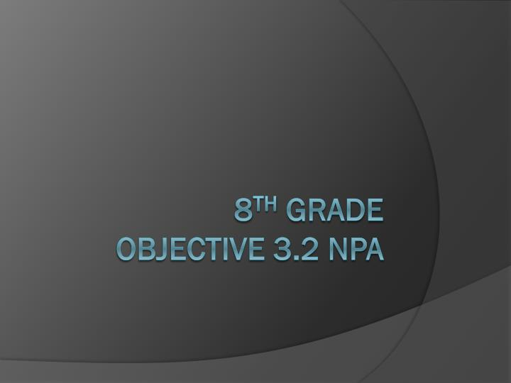 8 th grade objective 3 2 npa