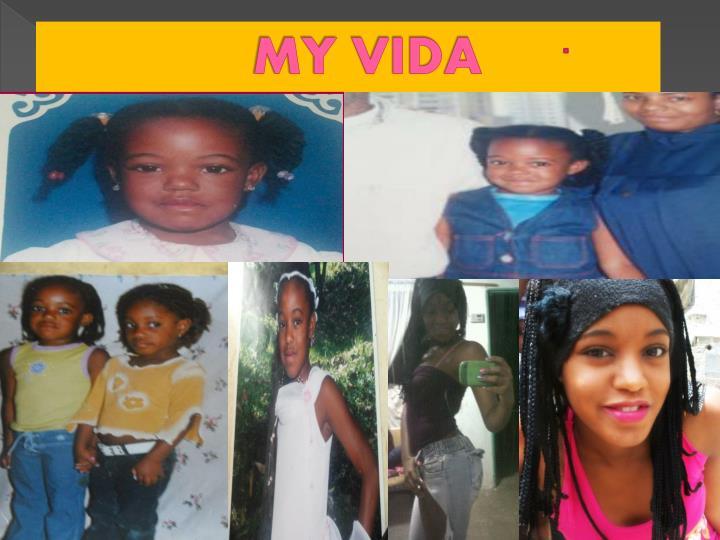 MY VIDA