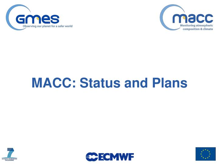 MACC: Status and Plans