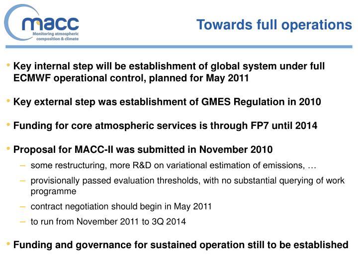 Towards full operations